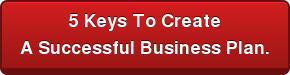 5 Keys To Create  A Successful Business Plan.