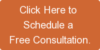 Click Here to  Schedule a  Free Consultation.