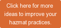 Click here for more  ideas to improve your hazmat practices.