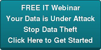 FREE IT Webinar Your Data is Under Attack Stop Data Theft Click Here to Register