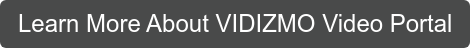 Learn More About VIDIZMO Video Portal
