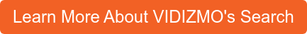 Learn More About VIDIZMO's Search