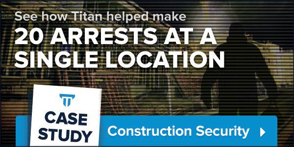 See how Titan helped make 20 arrests at a single location