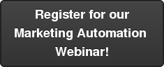 Register for our Marketing Automation  Webinar!