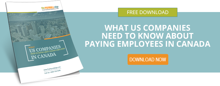 What US Companies Need to Know about Paying Employees in Canada