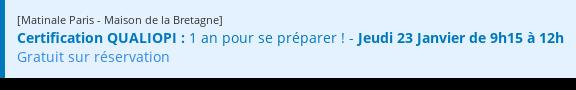 [Matinale Paris - Maison de la Bretagne]   Certification QUALIOPI : 1 an pour se préparer !  - Jeudi 23 Janvier de 9h15  à 12h  Gratuit sur réservation