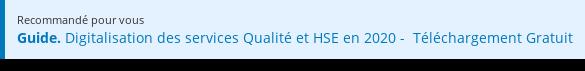 Recommandé pour vous  Guide. Digitalisation des services Qualité et HSE en 2020 - Téléchargement  Gratuit