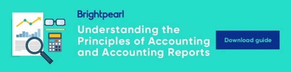 Download your free guide now to learn more about the principles of accounting and what accounting reports you need to use.
