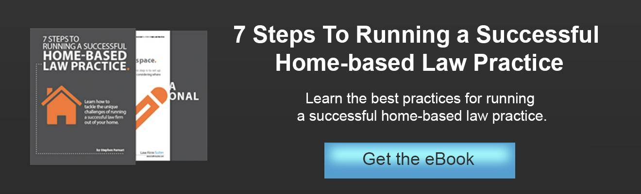 7 Steps to Running a Home Law Office