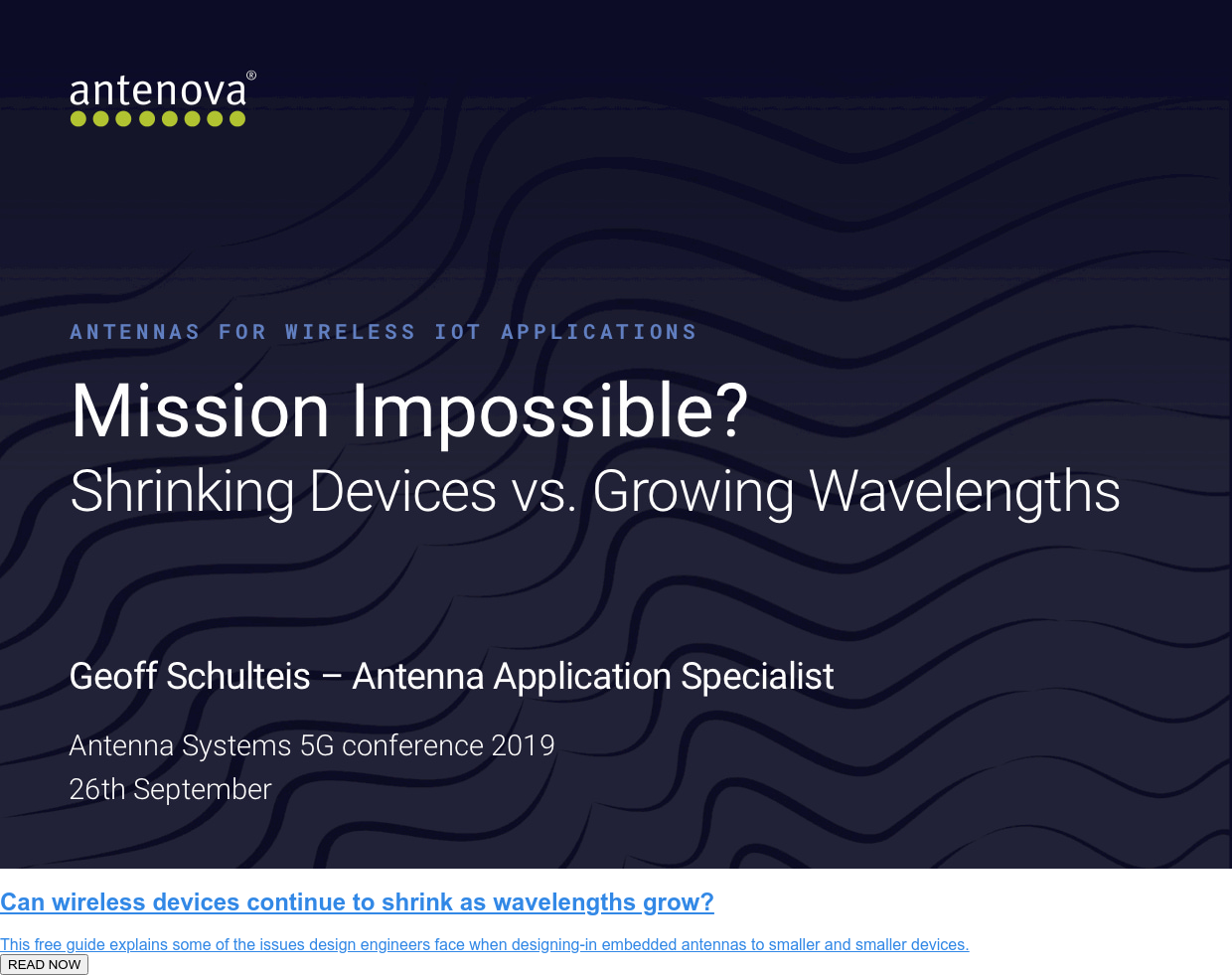 Shrinking Devices vs. Growing Wavelengths  This free guide explains some of the issues design engineers face when  designing-in embedded antennas to smaller and smaller devices.  READ NOW