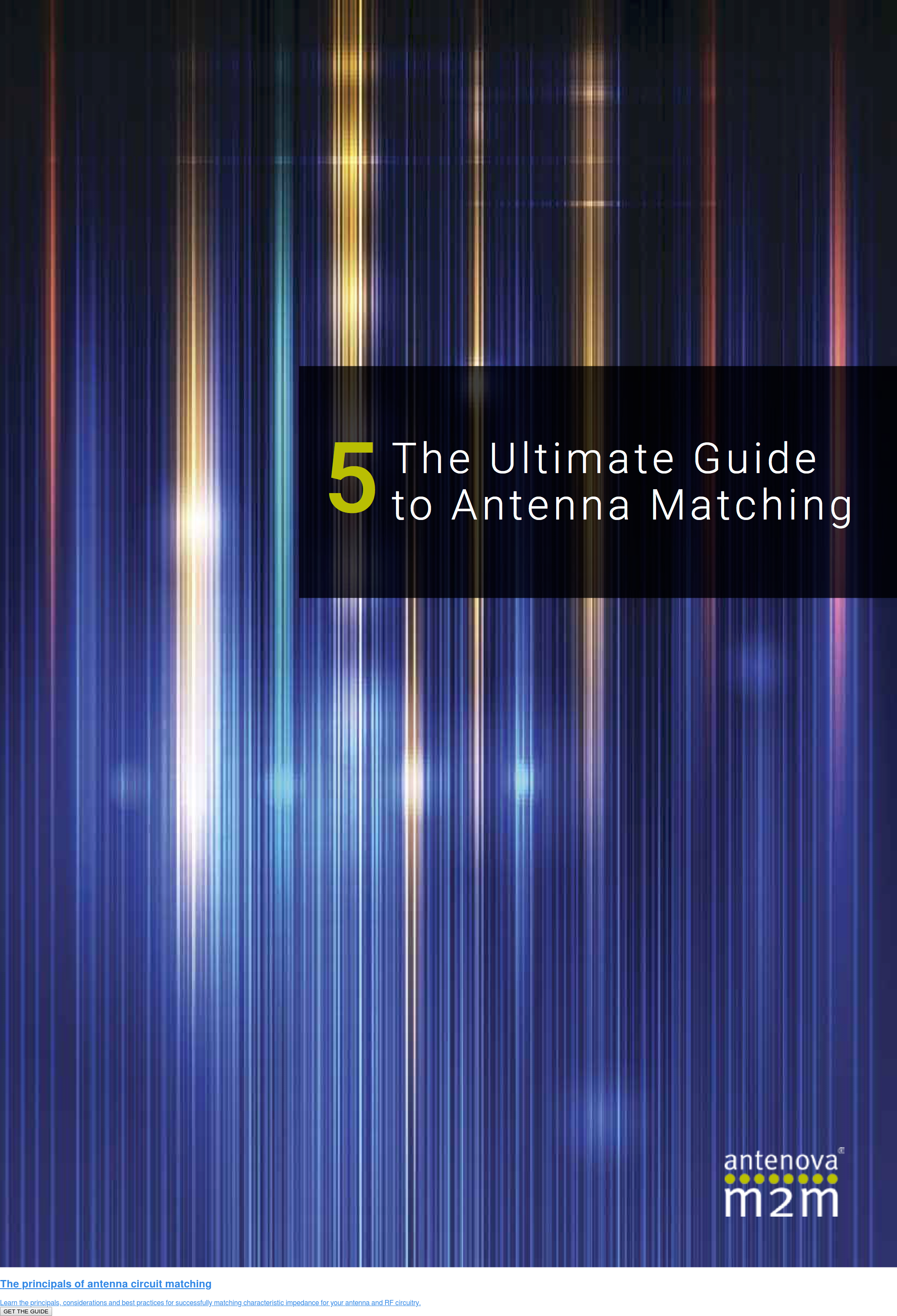 The principals of antenna circuit matching  Learn the principals, considerations and best practices for successfully  matching characteristic impedance for your antenna and RF circuitry.  GET THE GUIDE