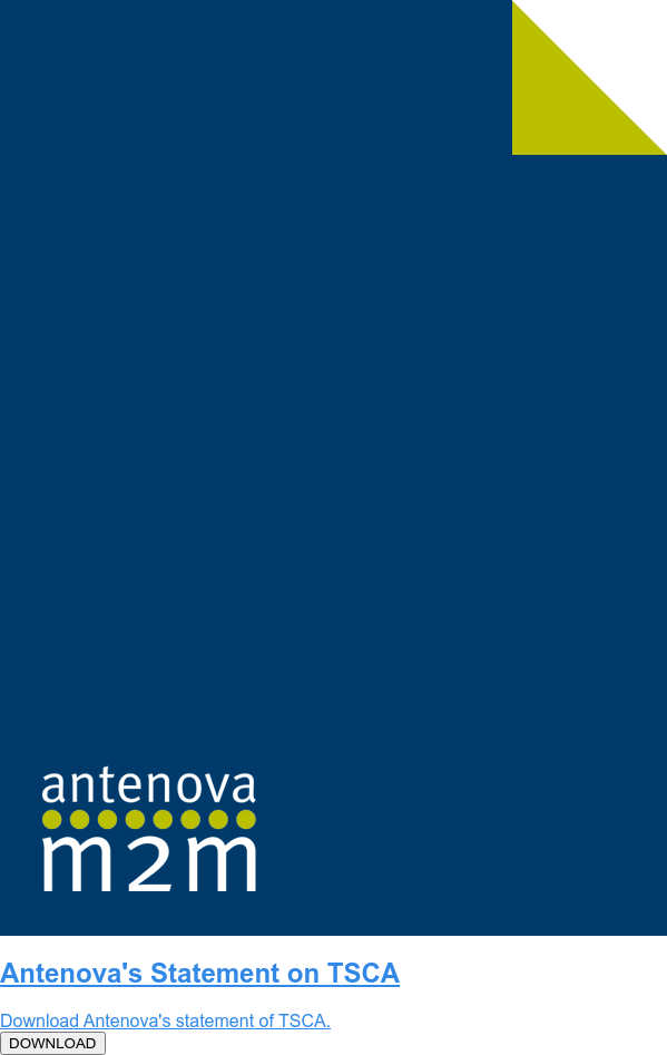 Antenova's Statement on REACH Provisions  Download Antenova's statement of REACH compliance.  DOWNLOAD