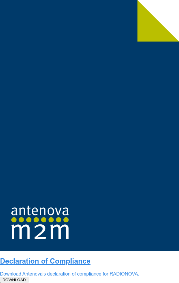 Declaration of Compliance  Download Antenova's declaration of compliance for RADIONOVA.  DOWNLOAD