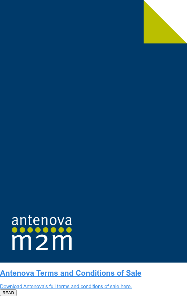 Antenova Terms and Conditions of Sale  Download Antenova's full terms and conditions of sale here.  READ