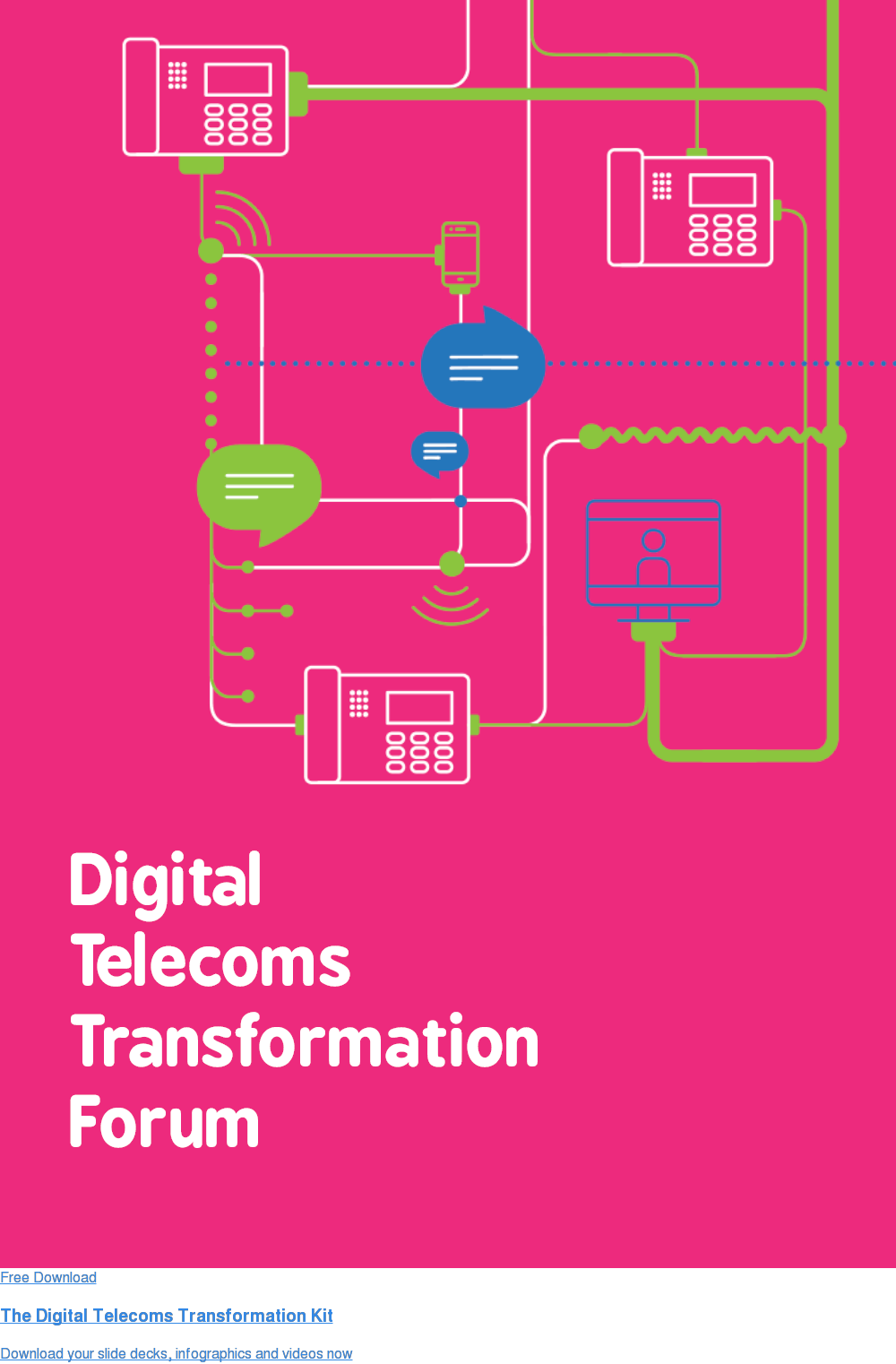Free Download  The Digital Telecoms Transformation Kit Download your slide decks, infographics and videos now