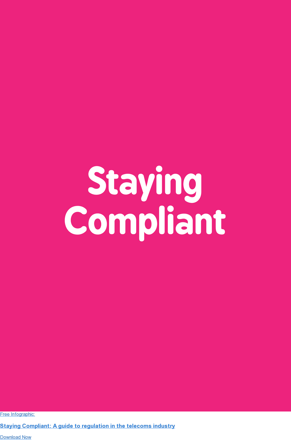 Free Infographic:  Staying Compliant: A guide to regulation in the telecoms industry Download Now