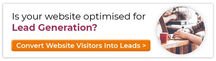 Is your website optimised for Lead Generation? Convert Website Visitors Into Leads
