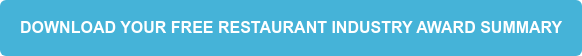 Download your free Restaurant Industry Award Summary