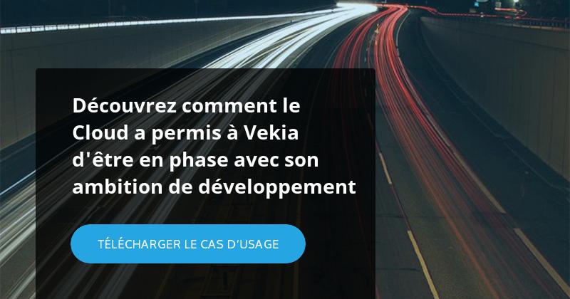 Découvrez comment le Cloud a permis à Vekia d'être en phase avec son ambition de développement