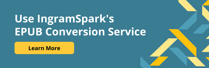 Use IngramSpark's EPUB Conversion Service