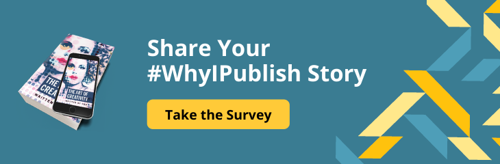 Share Your #WhyIPublish Story: Take the Survey