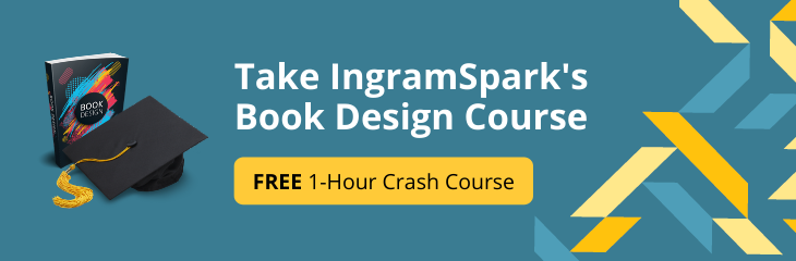 Take IngramSpark's Book Design Course