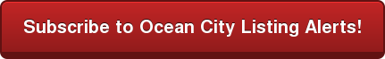 Subscribe to Ocean City Listing Alerts!