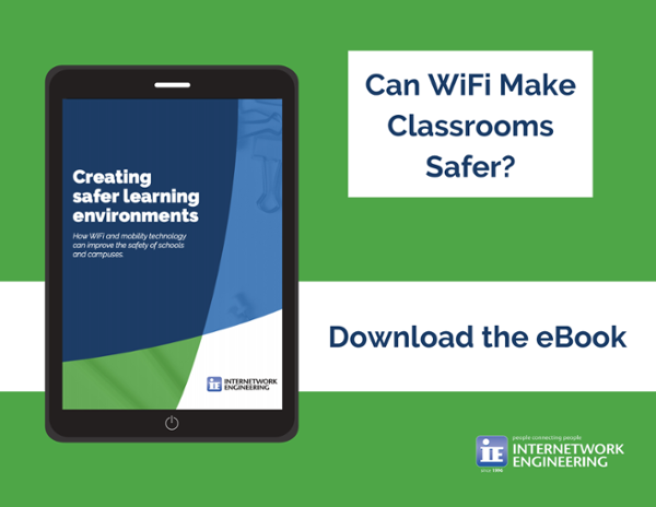 Internetwork Engineering - Creating Safer Learning Environments with WiFi and Mobility Technology