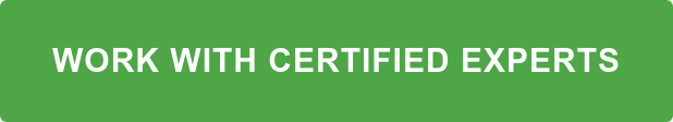 WORK WITH CERTIFIED EXPERTS