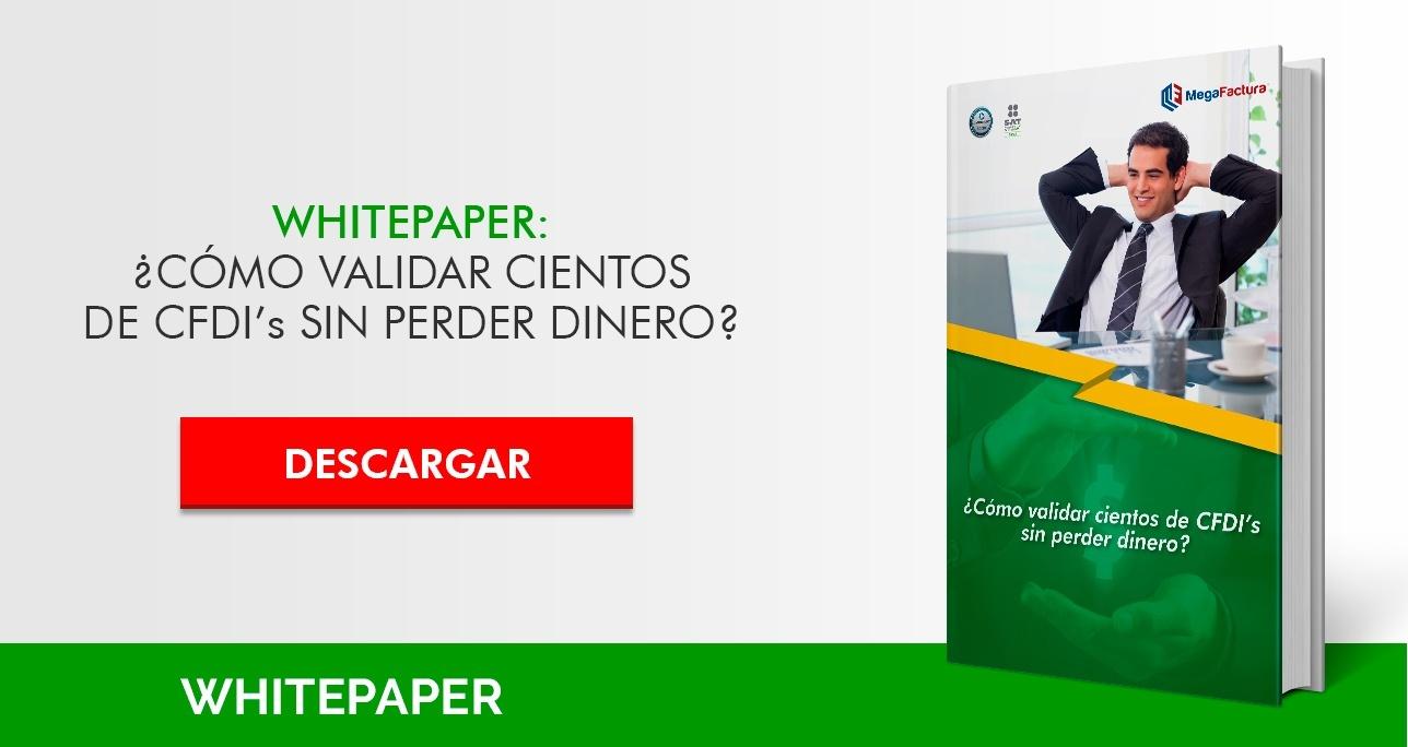 Whitepaper: ¿Cómo validar cientos de CFDI's sin perder dinero?
