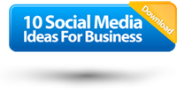 Download 10 Social Media Ideas for Business