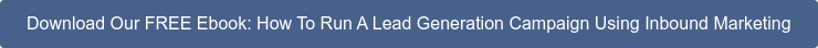 Download Our FREE Ebook: How To Run A Lead Generation Campaign Using Inbound  Marketing
