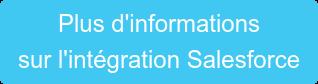 Plus d'informations  sur l'intégration Salesforce