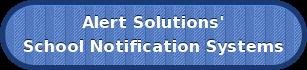 Alert Solutions' School Notification Systems