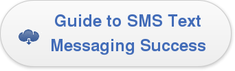 Guide to SMS Text Messaging Success