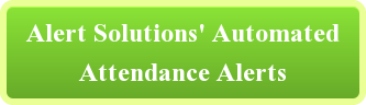 Alert Solutions' Automated Attendance Alerts