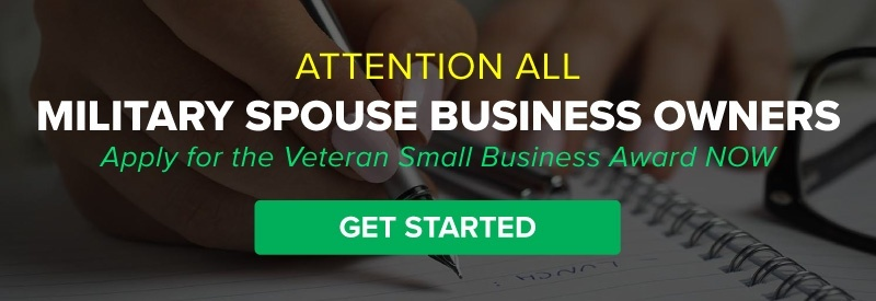 Attention All Military Spouse Business Owners, Apply for the Veteran Small Business Award Now