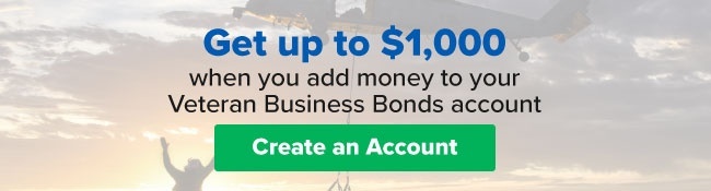 Get up to $500 when you add money to your Veteran Business Bonds account