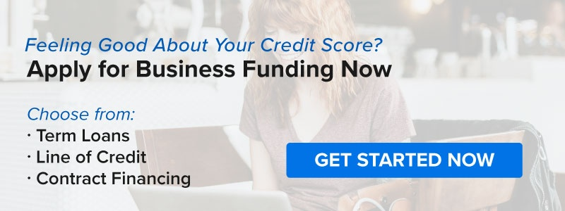 Feeling good about your credit score? Apply for business funding now.