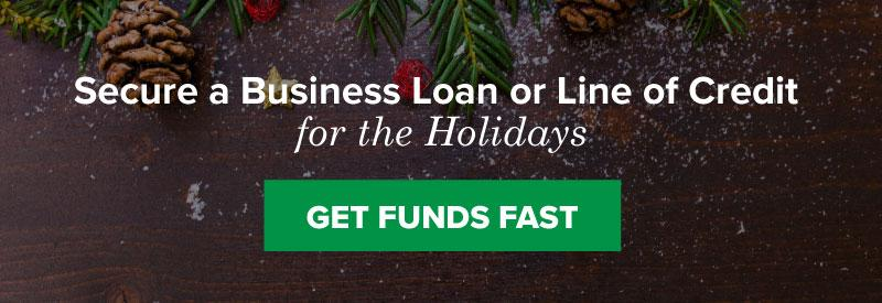 Secure a Business Loan or Line of Credit for the Holidays