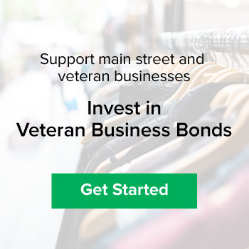 Support main street and veteran businesses. Invest in Veteran Business Bonds.