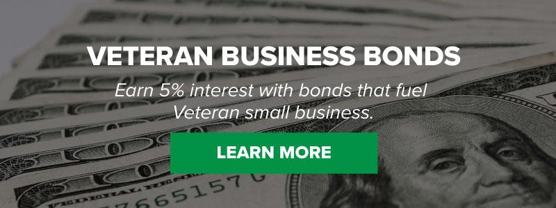 Veteran Business Bonds, Earn 5% interest with bonds that fuel Veteran small business.