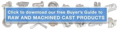 Download our free Buyer's Guide to Raw and Machined Cast Products