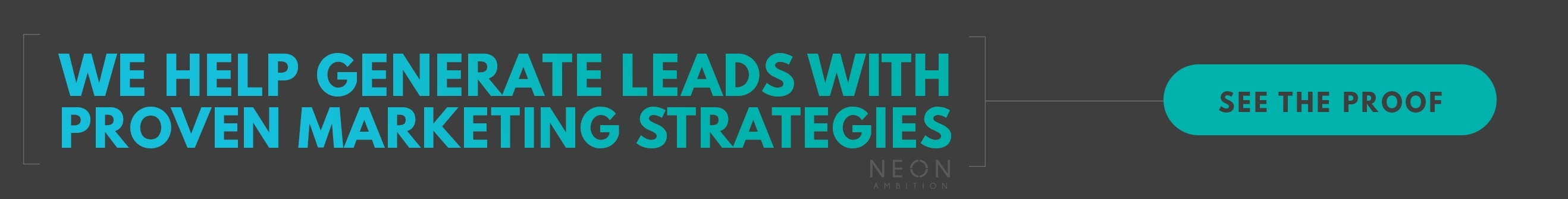 We help generate leads with proven marketing strategies- View the Neon Ambition Case Studies