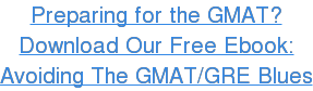 Preparing for the GMAT? Download Our Free Ebook: Avoiding The GMAT/GRE Blues