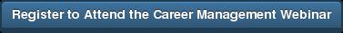 Register to Attend the Career Management Webinar