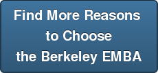 Find More Reasons  to Choose the Berkeley EMBA