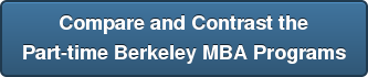 Compare and Contrast the Part-time Berkeley MBA Programs