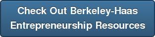 Check Out Berkeley-Haas Entrepreneurship Resources