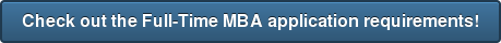 Check out the Full-Time MBA application requirements!